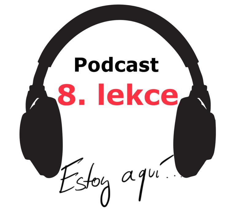 Podcast - 8. lekce - online spanelsky