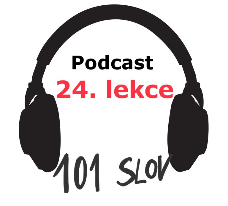 24. lekce - podcast - 100 nejdůležitějších slov ve španělském jazyce